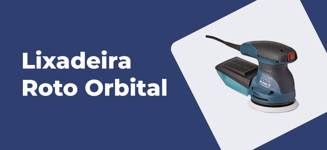 melhor lixadeira roto orbital excentrica