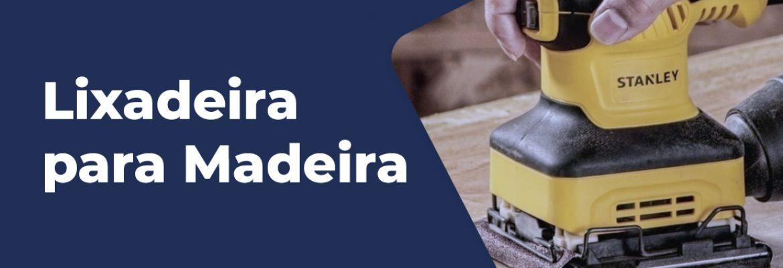 Melhor Lixadeira para Madeira